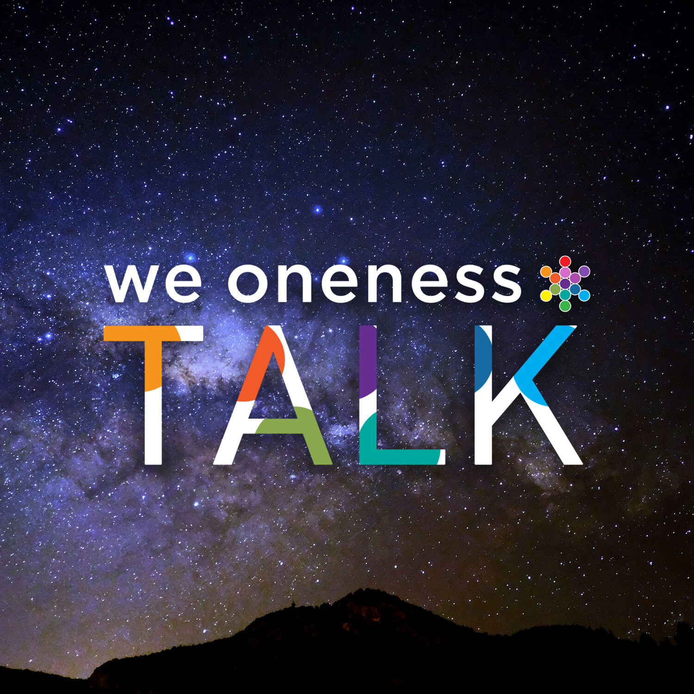 We Oneness TALK